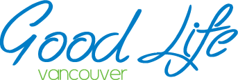 Good Life Vancouver Entertainment | Dine Taste Shop Drink | Travel Adventures & Events